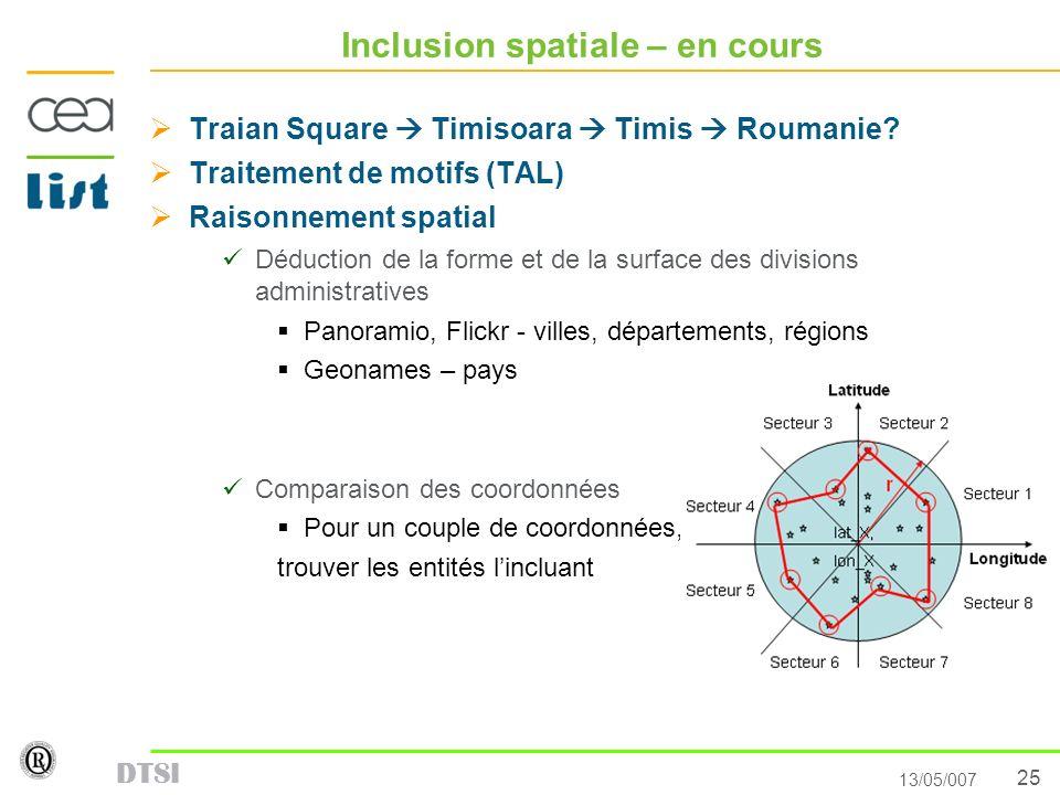 25 13/05/007 DTSI Inclusion spatiale – en cours Traian Square Timisoara Timis Roumanie? Traitement de motifs (TAL) Raisonnement spatial Déduction de l