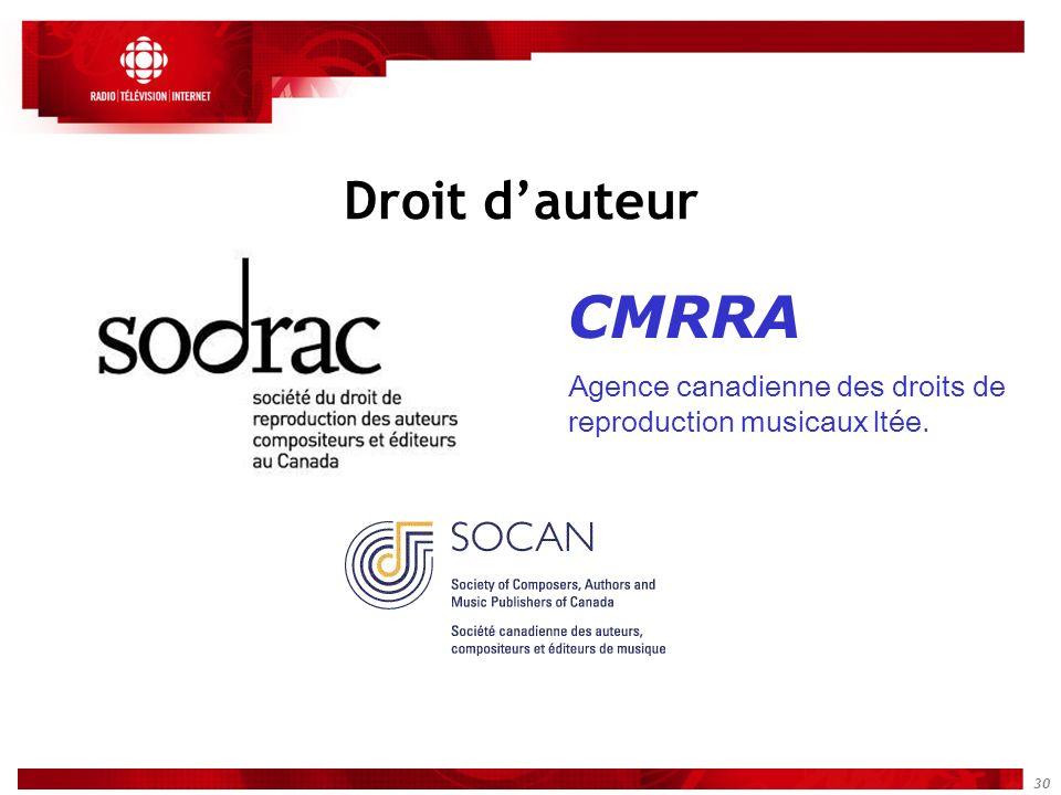 30 CMRRA Agence canadienne des droits de reproduction musicaux ltée. Droit dauteur