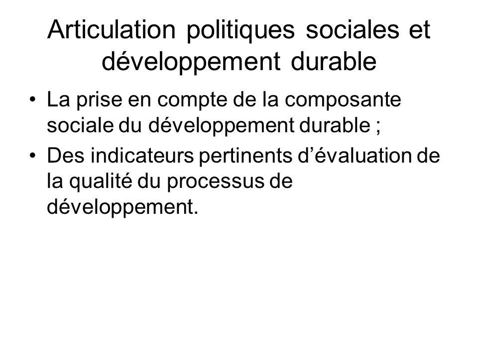 Articulation politiques sociales et développement durable La prise en compte de la composante sociale du développement durable ; Des indicateurs perti