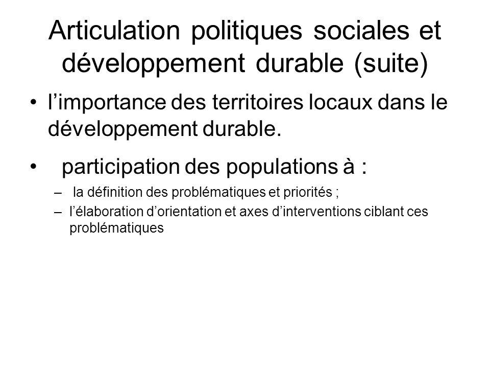 Articulation politiques sociales et développement durable (suite) limportance des territoires locaux dans le développement durable. participation des