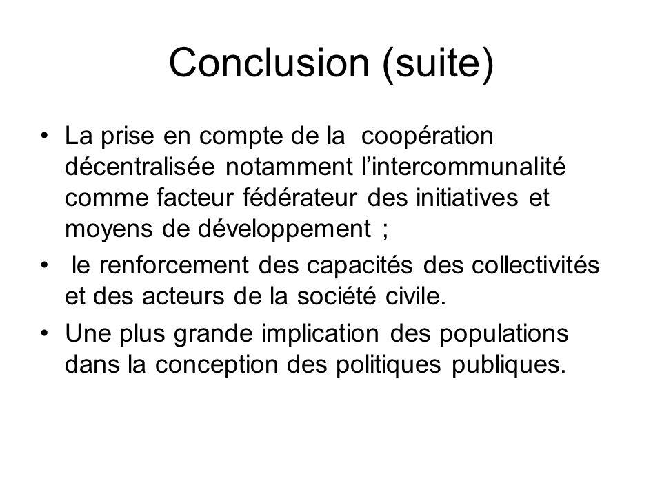 Conclusion (suite) La prise en compte de la coopération décentralisée notamment lintercommunalité comme facteur fédérateur des initiatives et moyens d