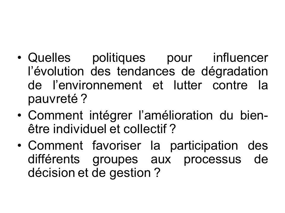 Quelles politiques pour influencer lévolution des tendances de dégradation de lenvironnement et lutter contre la pauvreté ? Comment intégrer laméliora
