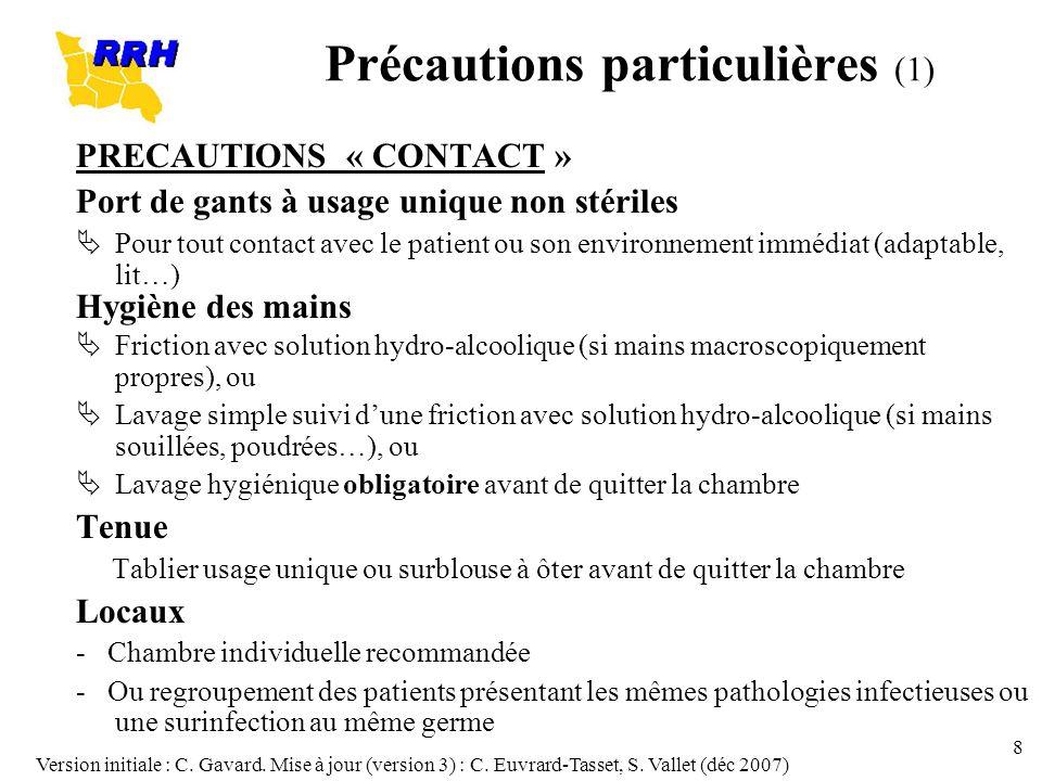 Version initiale : C. Gavard. Mise à jour (version 3) : C. Euvrard-Tasset, S. Vallet (déc 2007) 8 Précautions particulières (1) PRECAUTIONS « CONTACT