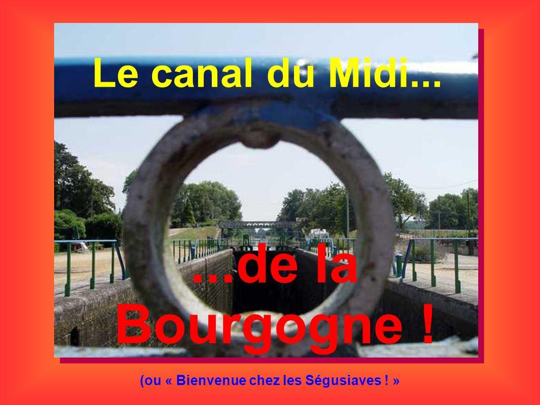 Le canal du Midi......de la Bourgogne ! (ou « Bienvenue chez les Ségusiaves ! »