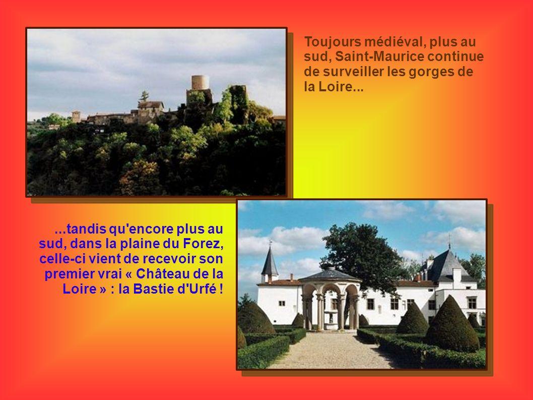 Toujours médiéval, plus au sud, Saint-Maurice continue de surveiller les gorges de la Loire......tandis qu'encore plus au sud, dans la plaine du Forez
