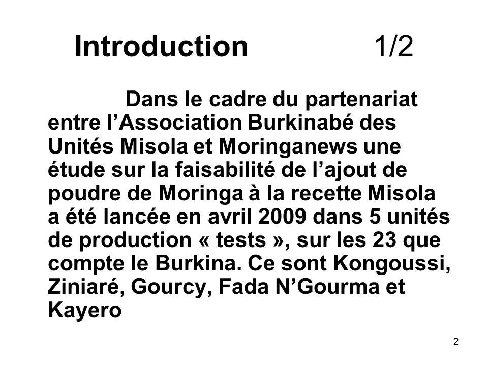 Introduction 1/2 Dans le cadre du partenariat entre lAssociation Burkinabé des Unités Misola et Moringanews une étude sur la faisabilité de lajout de