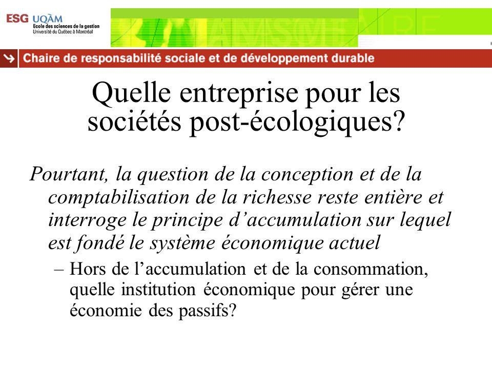 Quelle entreprise pour les sociétés post-écologiques? Pourtant, la question de la conception et de la comptabilisation de la richesse reste entière et