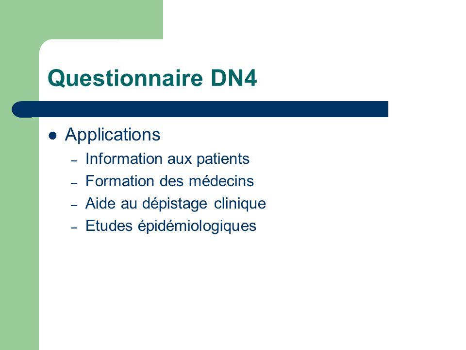 Questionnaire DN4 Applications – Information aux patients – Formation des médecins – Aide au dépistage clinique – Etudes épidémiologiques