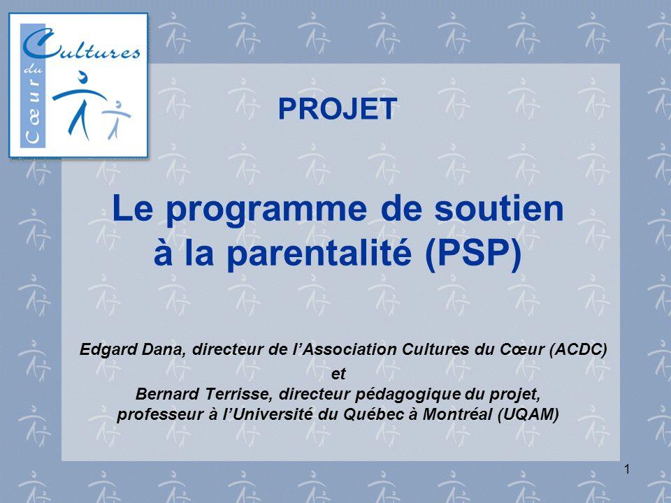 1 Le programme de soutien à la parentalité (PSP) Edgard Dana, directeur de lAssociation Cultures du Cœur (ACDC) et Bernard Terrisse, directeur pédagog