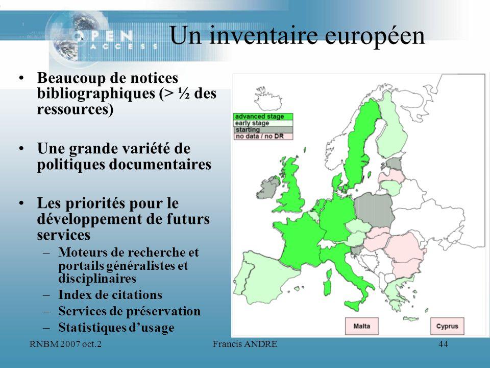 RNBM 2007 oct.2Francis ANDRE44 Un inventaire européen Beaucoup de notices bibliographiques (> ½ des ressources) Une grande variété de politiques docum