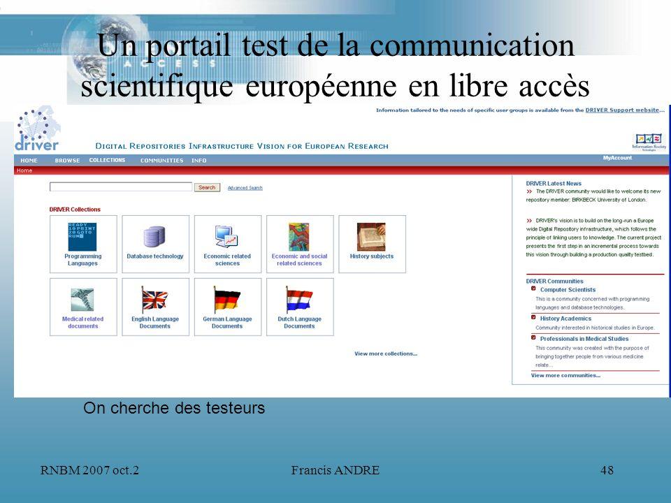 RNBM 2007 oct.2Francis ANDRE48 Un portail test de la communication scientifique européenne en libre accès On cherche des testeurs
