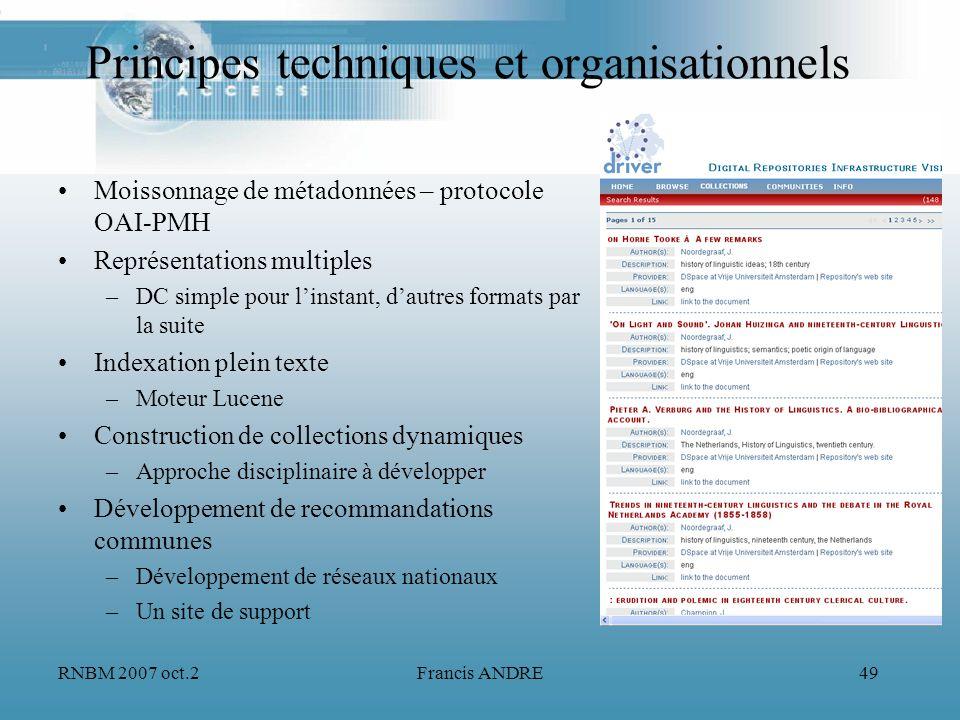 RNBM 2007 oct.2Francis ANDRE49 Principes techniques et organisationnels Moissonnage de métadonnées – protocole OAI-PMH Représentations multiples –DC s