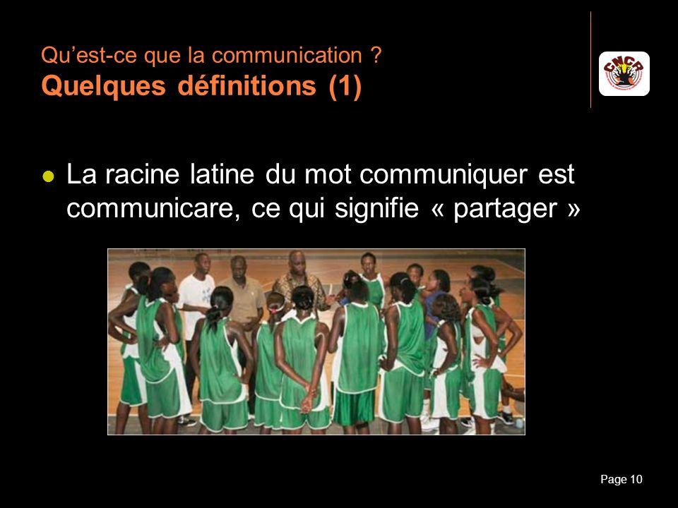 Janvier 2010Introduction à la communicationPage 10 Quest-ce que la communication ? Quelques définitions (1) La racine latine du mot communiquer est co