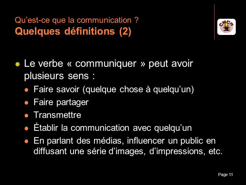 Janvier 2010Introduction à la communicationPage 11 Quest-ce que la communication ? Quelques définitions (2) Le verbe « communiquer » peut avoir plusie