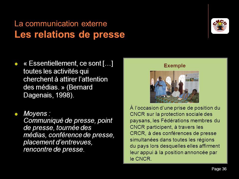 Janvier 2010Introduction à la communicationPage 36 La communication externe Les relations de presse « Essentiellement, ce sont […] toutes les activité
