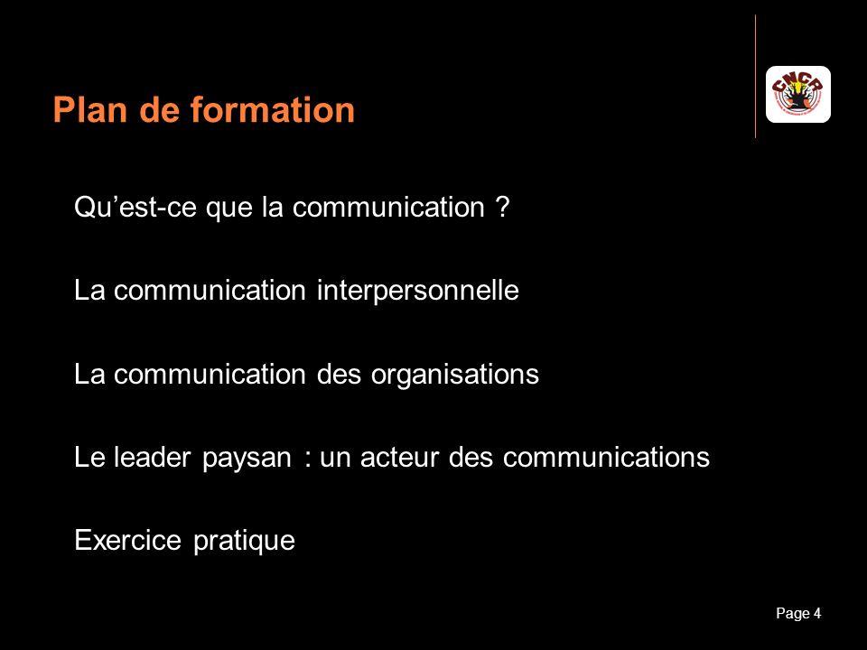 Janvier 2010Introduction à la communicationPage 5 Plan de formation Quest-ce que la communication .
