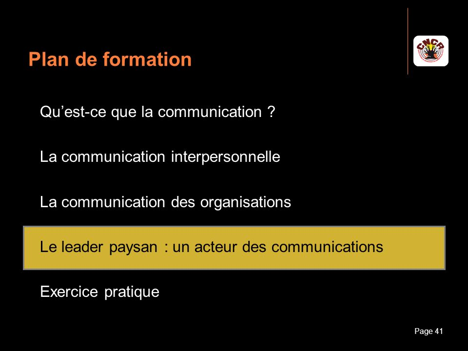 Janvier 2010Introduction à la communicationPage 41 Plan de formation Quest-ce que la communication ? La communication interpersonnelle La communicatio