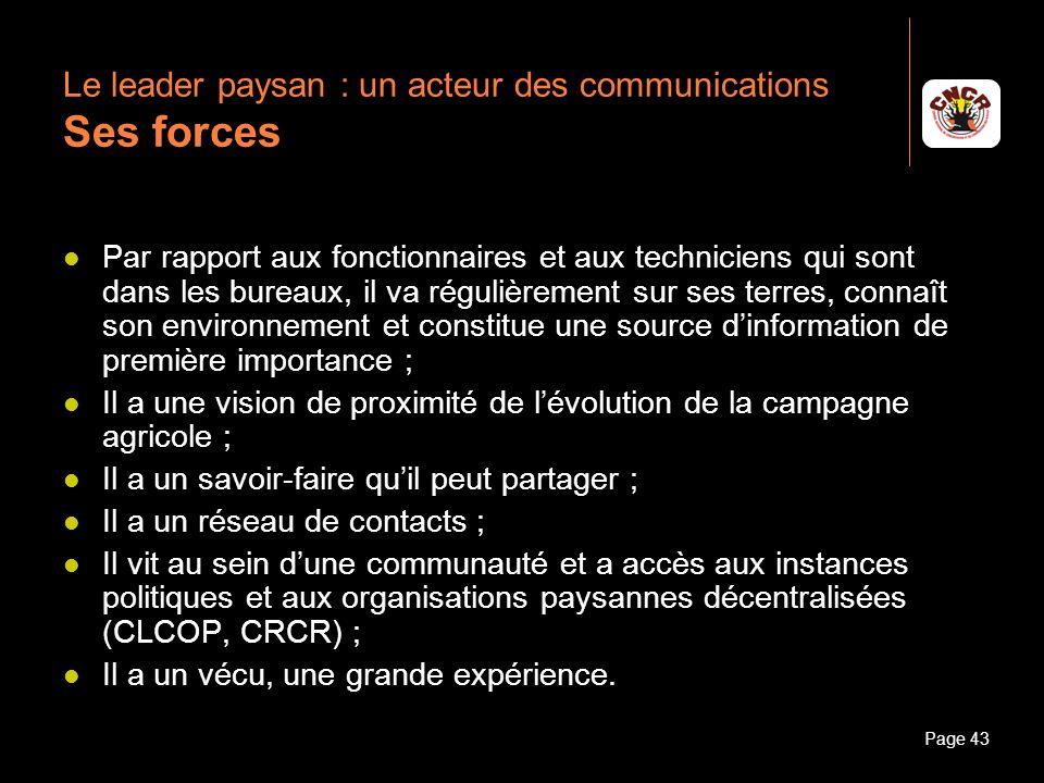 Janvier 2010Introduction à la communicationPage 43 Le leader paysan : un acteur des communications Ses forces Par rapport aux fonctionnaires et aux te