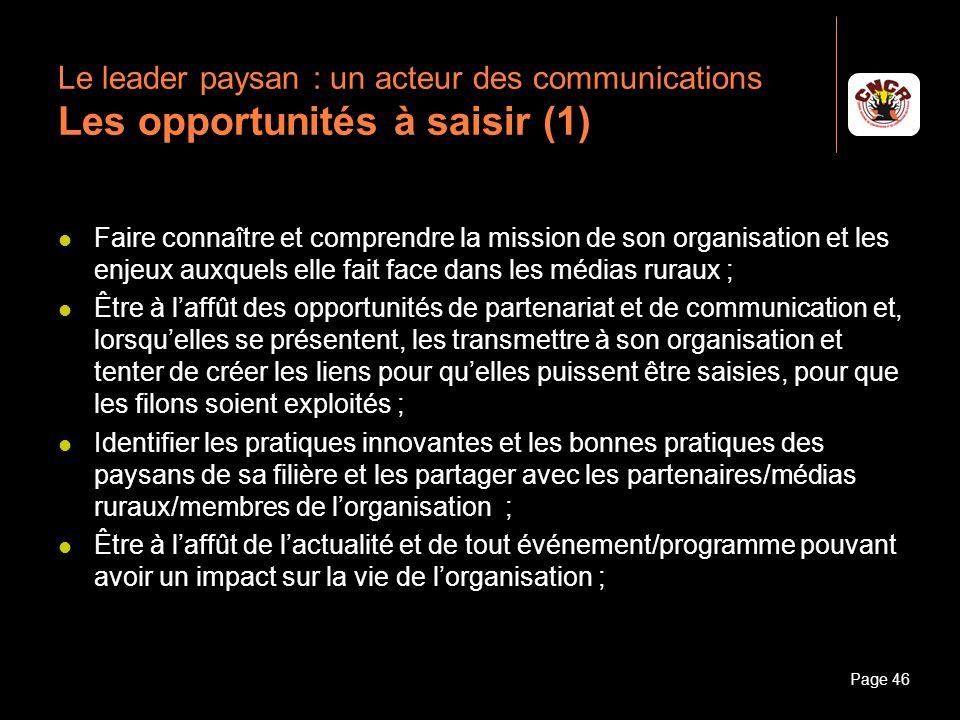 Janvier 2010Introduction à la communicationPage 46 Le leader paysan : un acteur des communications Les opportunités à saisir (1) Faire connaître et co