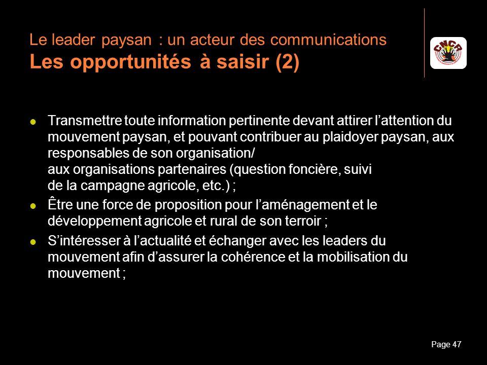 Janvier 2010Introduction à la communicationPage 47 Le leader paysan : un acteur des communications Les opportunités à saisir (2) Transmettre toute inf