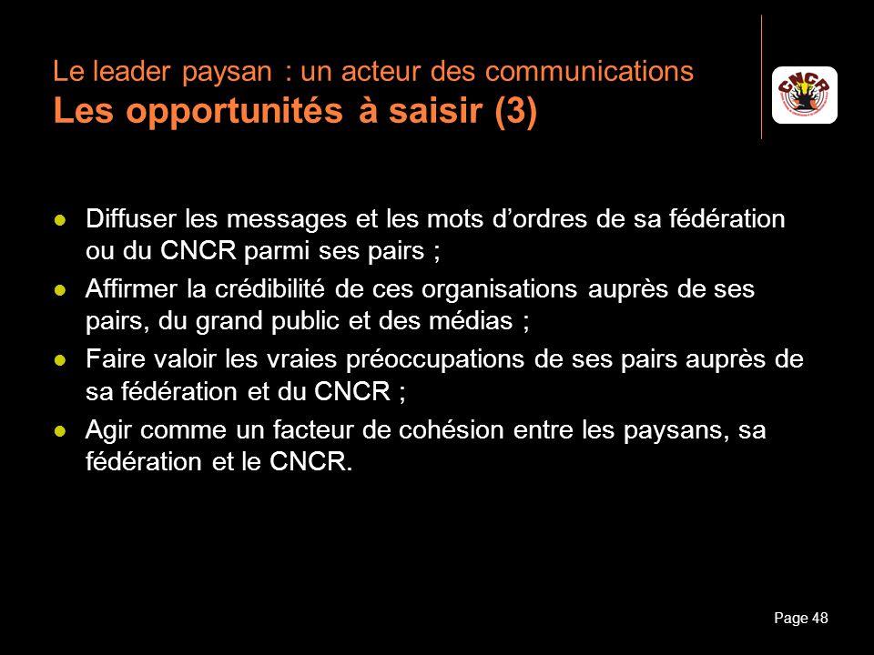 Janvier 2010Introduction à la communicationPage 48 Le leader paysan : un acteur des communications Les opportunités à saisir (3) Diffuser les messages
