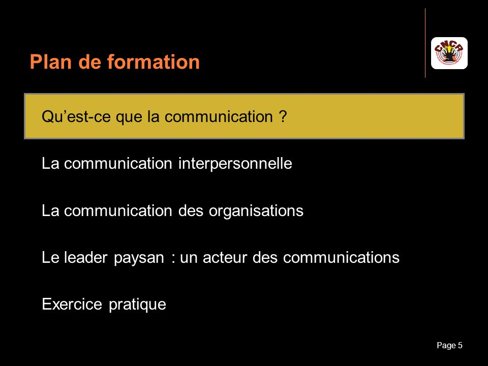 Janvier 2010Introduction à la communicationPage 5 Plan de formation Quest-ce que la communication ? La communication interpersonnelle La communication