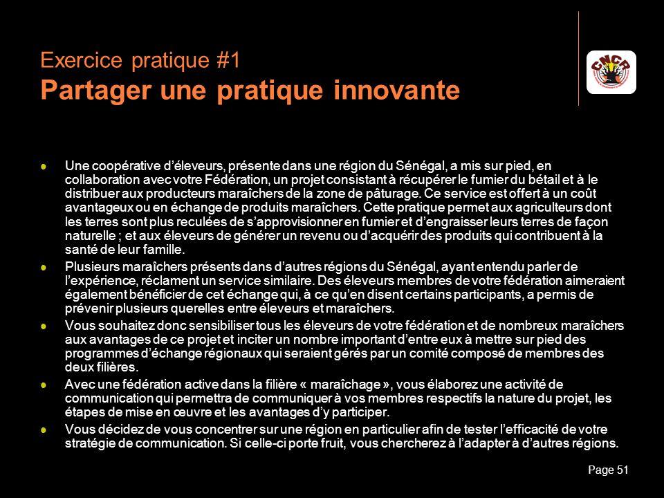 Janvier 2010Introduction à la communicationPage 51 Exercice pratique #1 Partager une pratique innovante Une coopérative déleveurs, présente dans une r