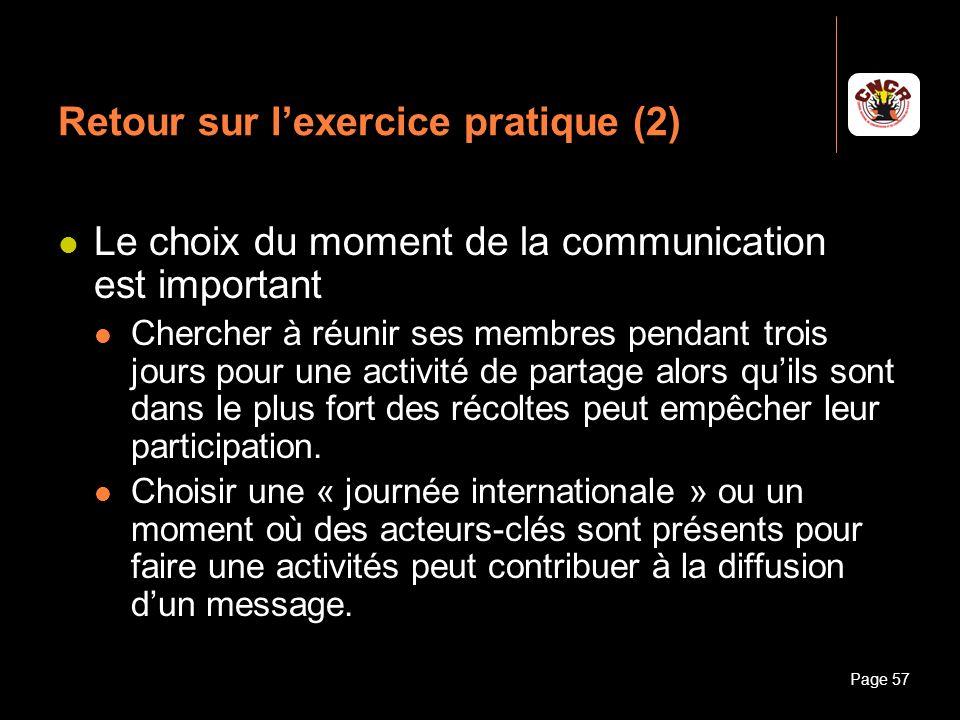 Janvier 2010Introduction à la communicationPage 57 Retour sur lexercice pratique (2) Le choix du moment de la communication est important Chercher à r