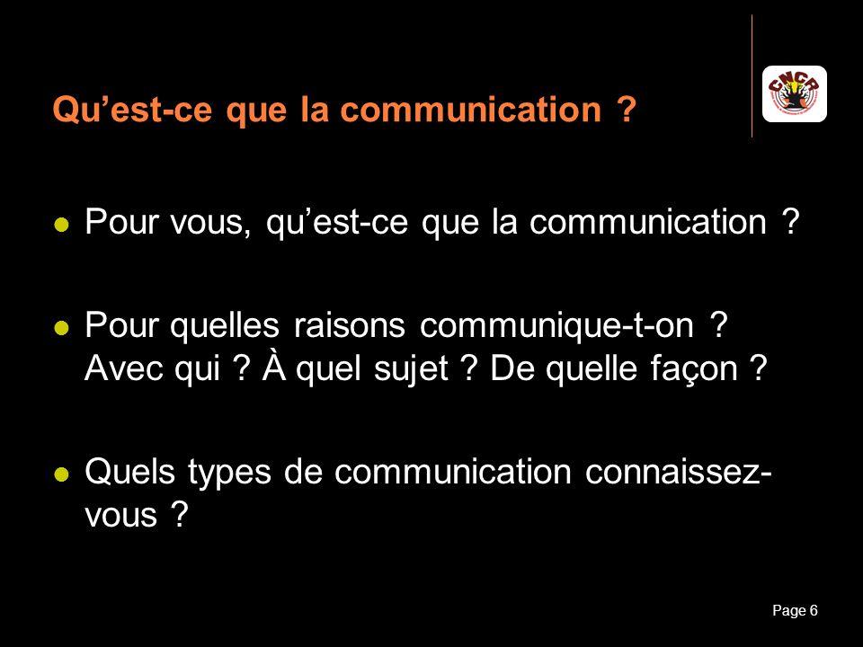 Janvier 2010Introduction à la communicationPage 6 Quest-ce que la communication ? Pour vous, quest-ce que la communication ? Pour quelles raisons comm