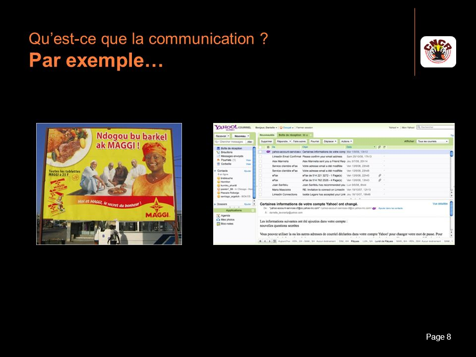 Janvier 2010Introduction à la communicationPage 8 Quest-ce que la communication ? Par exemple…