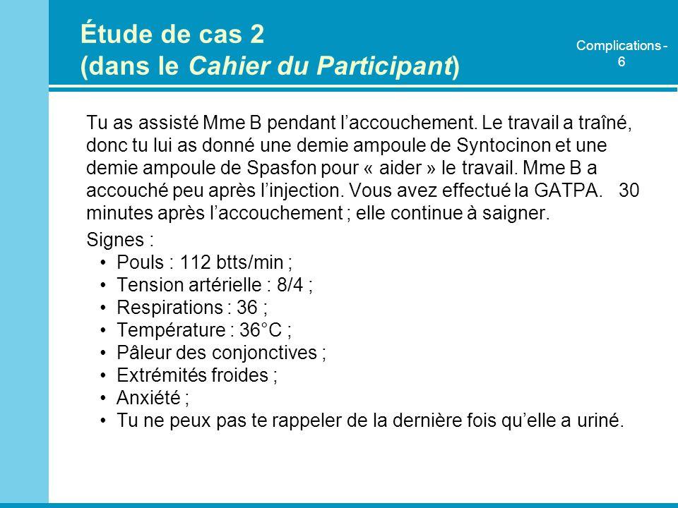 Étude de cas 3 (dans le Cahier du Participant) Mme C a une grossesse de 38 semaines.