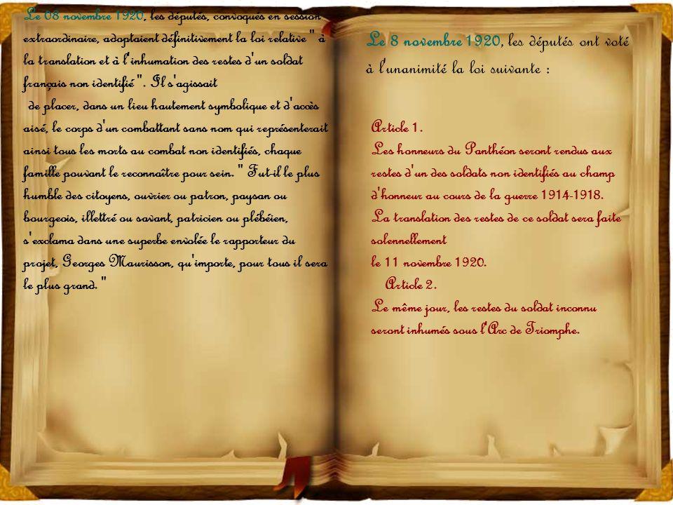 Le 8 novembre 1920, les députés ont voté à l unanimité la loi suivante : Article 1.