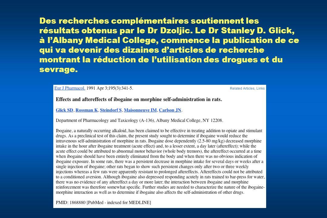 Des recherches complémentaires soutiennent les résultats obtenus par le Dr Dzoljic. Le Dr Stanley D. Glick, à lAlbany Medical College, commence la pub
