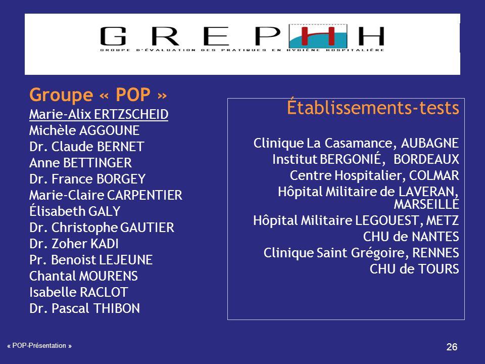 « POP-Présentation » 26 Groupe « POP » Marie-Alix ERTZSCHEID Michèle AGGOUNE Dr. Claude BERNET Anne BETTINGER Dr. France BORGEY Marie-Claire CARPENTIE