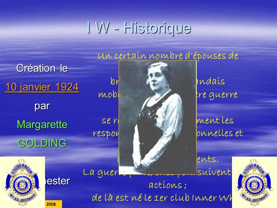 Liliane KÉRISIT mai 2008 I W - Historique Création le 10 janvier 1924 parMargaretteGOLDINGàManchester Un certain nombre d'épouses de Rotariens britann