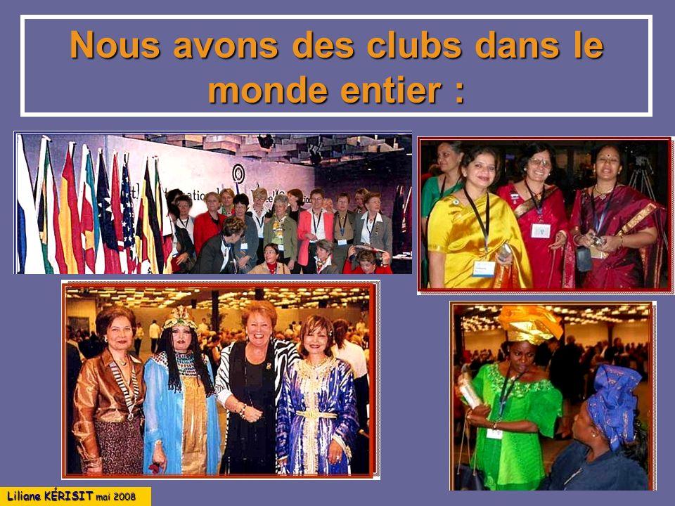 Liliane KÉRISIT mai 2008 Nous avons des clubs dans le monde entier :