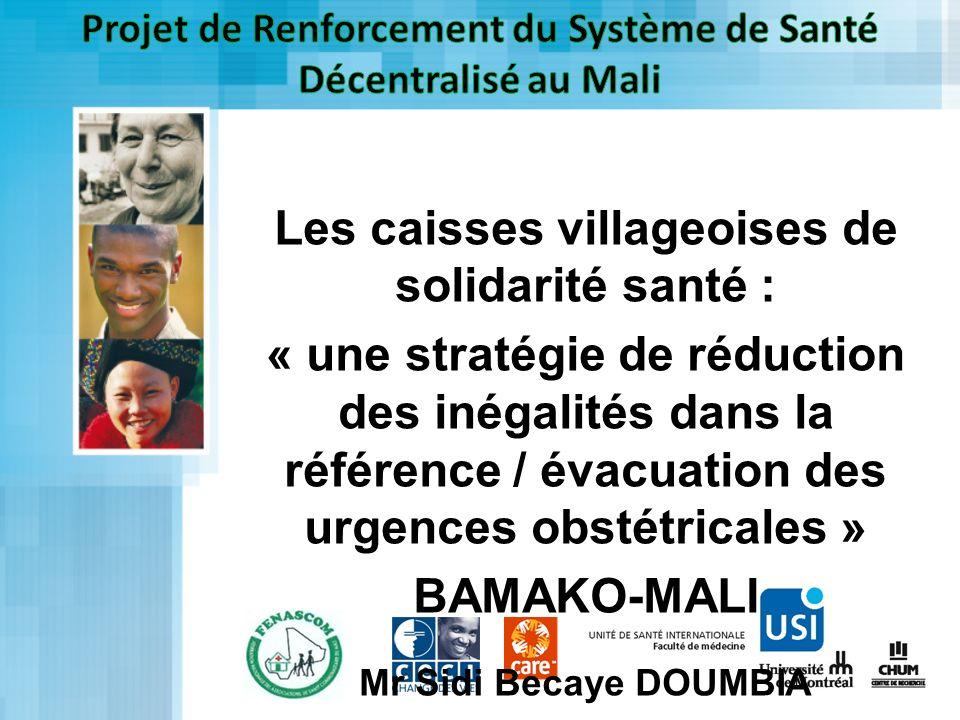 Les caisses villageoises de solidarité santé : « une stratégie de réduction des inégalités dans la référence / évacuation des urgences obstétricales »