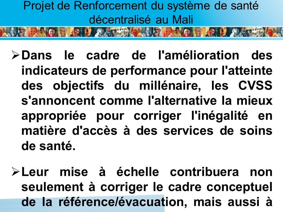 Page intérieure Projet de Renforcement du système de santé décentralisé au Mali Dans le cadre de l'amélioration des indicateurs de performance pour l'