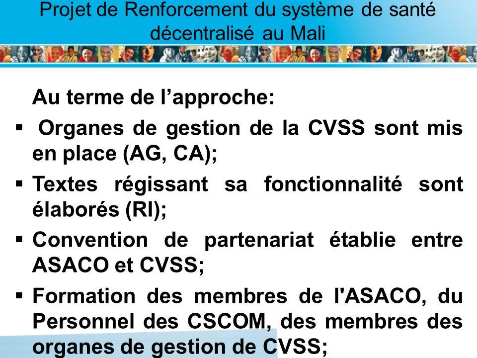 Page intérieure Projet de Renforcement du système de santé décentralisé au Mali Au terme de lapproche: Organes de gestion de la CVSS sont mis en place