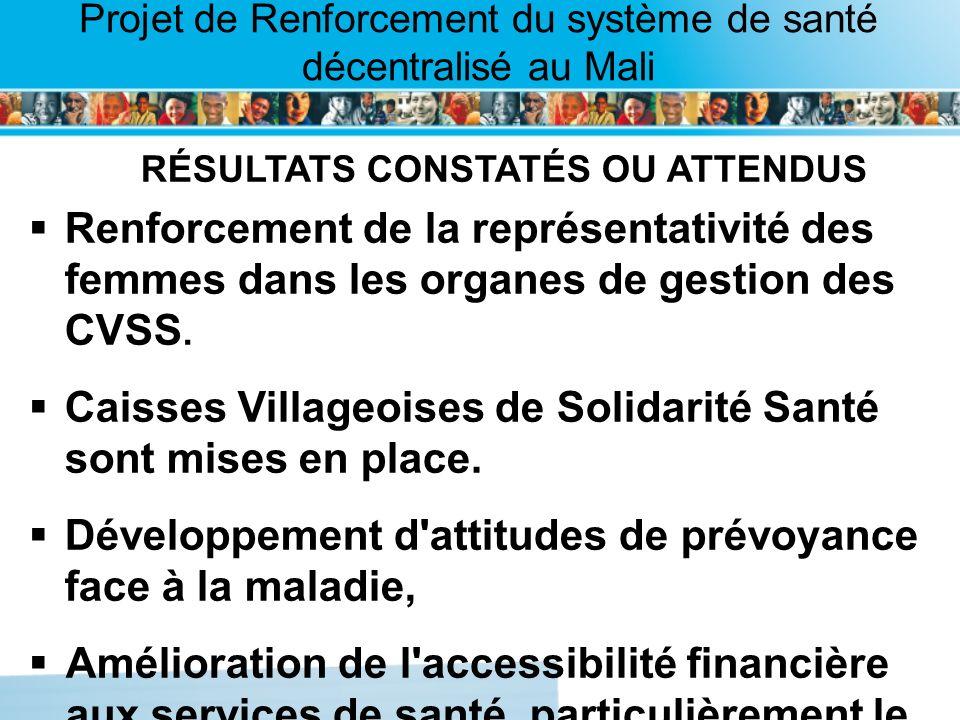 Page intérieure Projet de Renforcement du système de santé décentralisé au Mali RÉSULTATS CONSTATÉS OU ATTENDUS Renforcement de la représentativité de