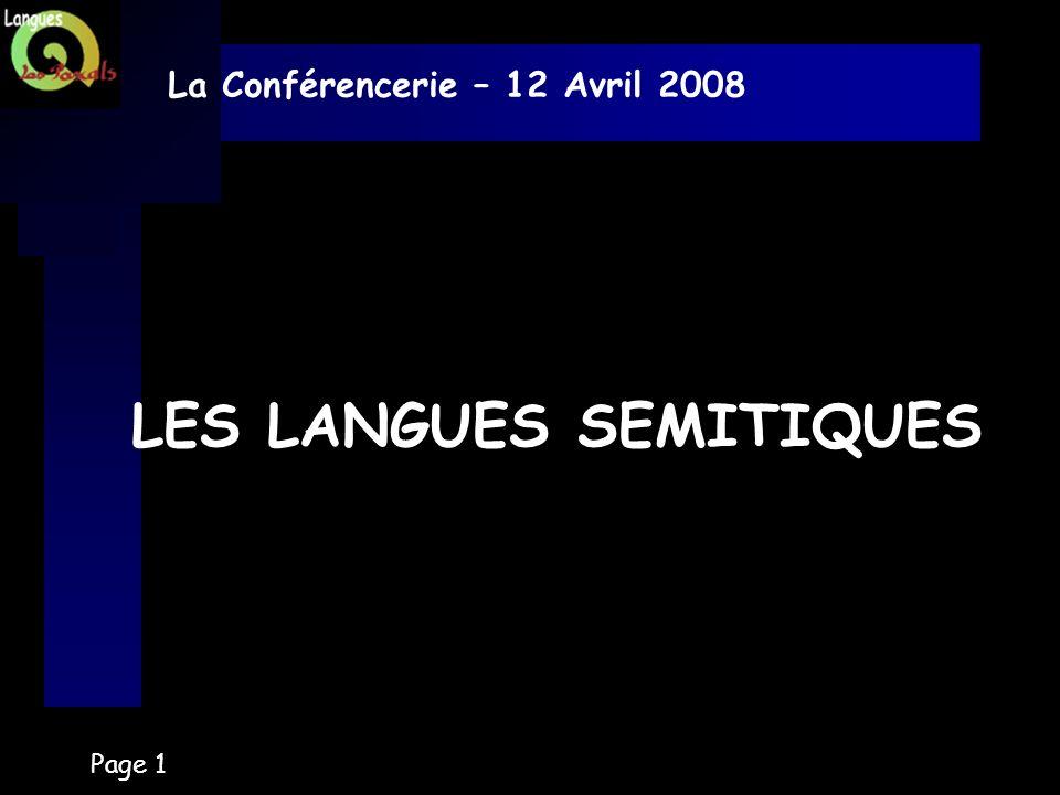 Page 1 LES LANGUES SEMITIQUES La Conférencerie – 12 Avril 2008