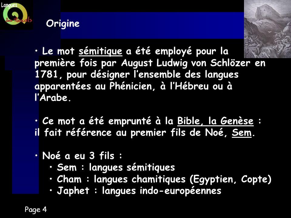 Page 4 Origine Le mot sémitique a été employé pour la première fois par August Ludwig von Schlözer en 1781, pour désigner lensemble des langues appare