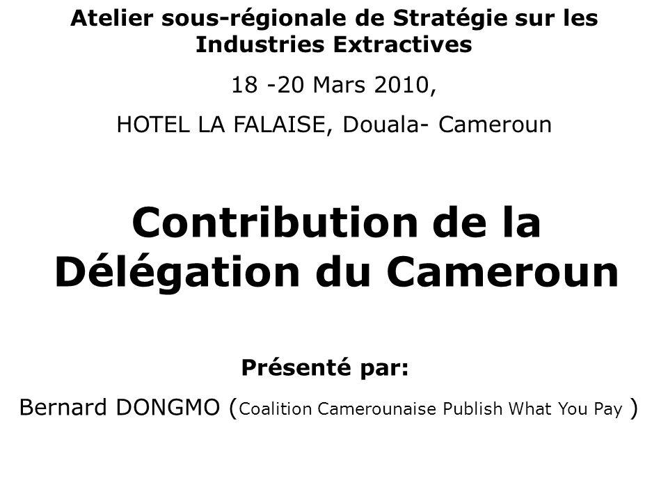 1.Bref aperçu du secteur minier au Cameroun, 2.les secteurs de la chaîne de valeur dans lesquels la société civile est active au Cameroun, 3.les secteurs dans lesquels la société civile aimerait être plus active, mais qui ne sont pas couverts, 4.les forces, faiblesses, opportunités et contraintes auxquels fait face la société civile Contribution du Cameroun à lAtelier sur les IE