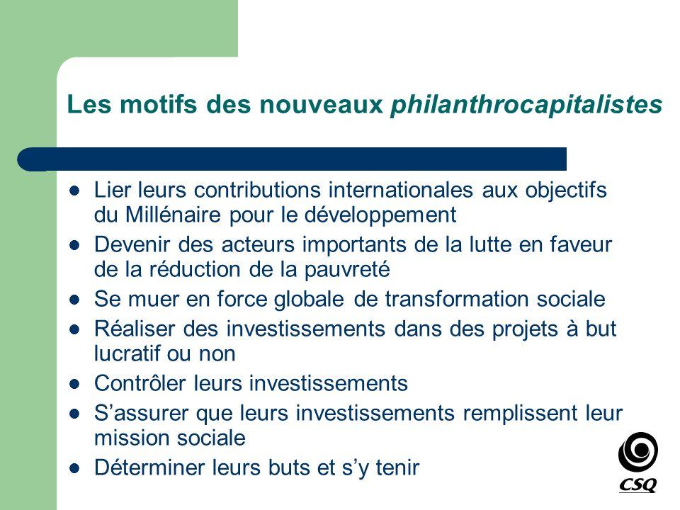 Les motifs des nouveaux philanthrocapitalistes Lier leurs contributions internationales aux objectifs du Millénaire pour le développement Devenir des