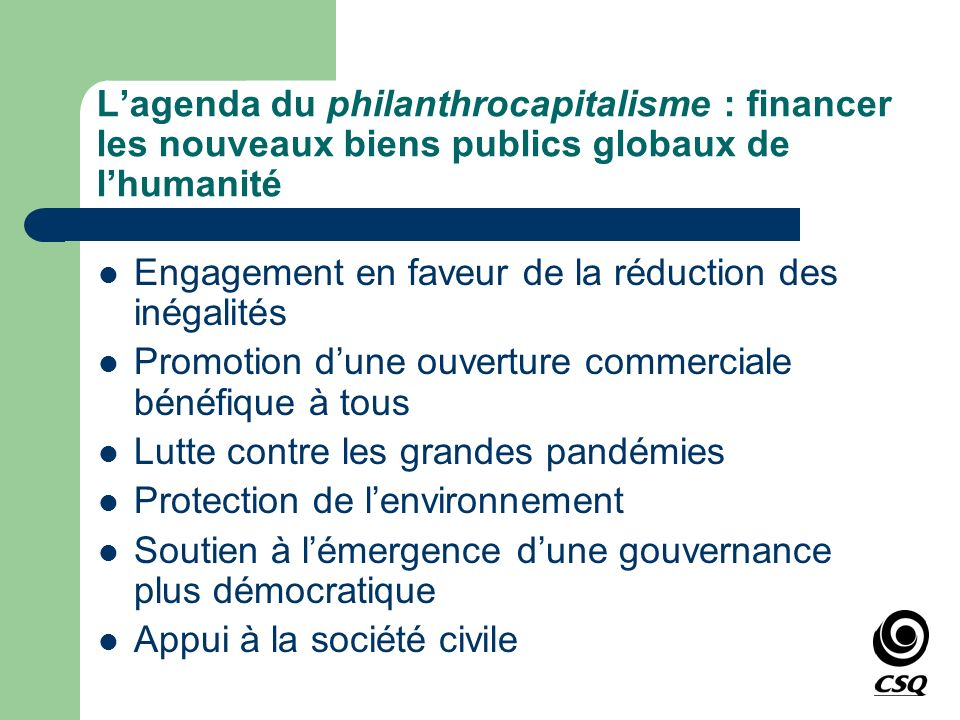 Lagenda du philanthrocapitalisme : financer les nouveaux biens publics globaux de lhumanité Engagement en faveur de la réduction des inégalités Promot