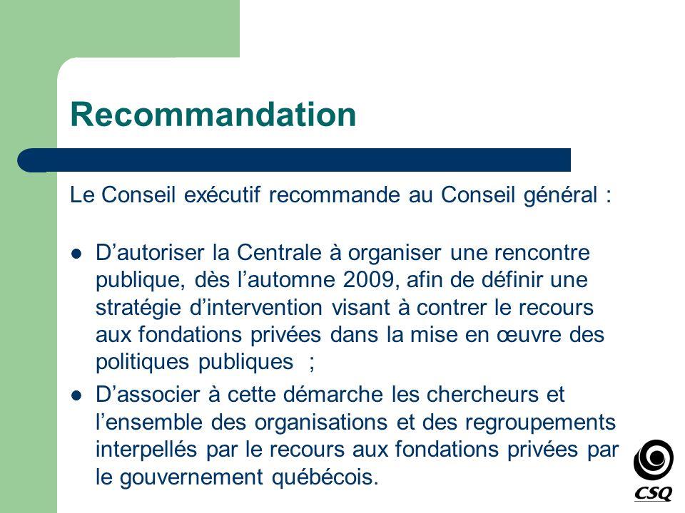 Recommandation Le Conseil exécutif recommande au Conseil général : Dautoriser la Centrale à organiser une rencontre publique, dès lautomne 2009, afin