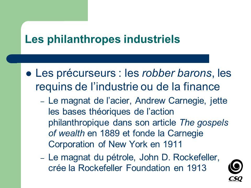 Les philanthropes industriels Les précurseurs : les robber barons, les requins de lindustrie ou de la finance – Le magnat de lacier, Andrew Carnegie,