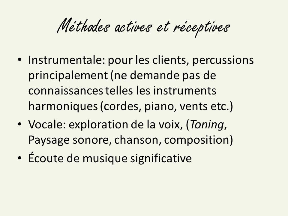 Méthodes actives et réceptives Instrumentale: pour les clients, percussions principalement (ne demande pas de connaissances telles les instruments har