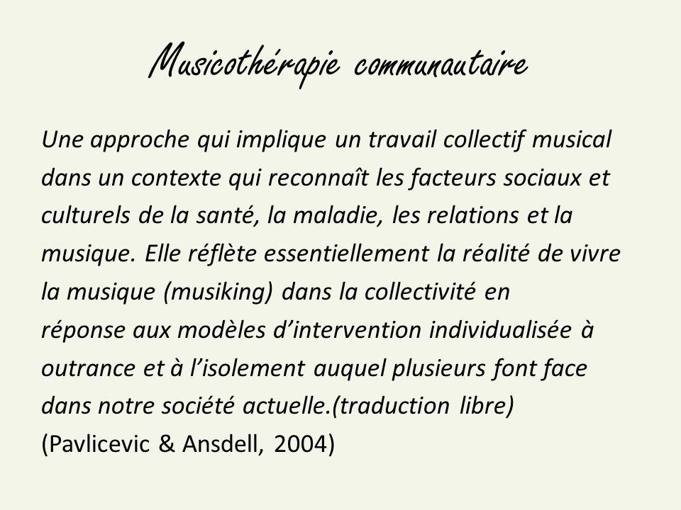 Processus thérapeutique Musicothérapie traditionnelle: Évaluation initiale, plan dintervention, suivi, notes dévolution, évaluation périodique/finale.