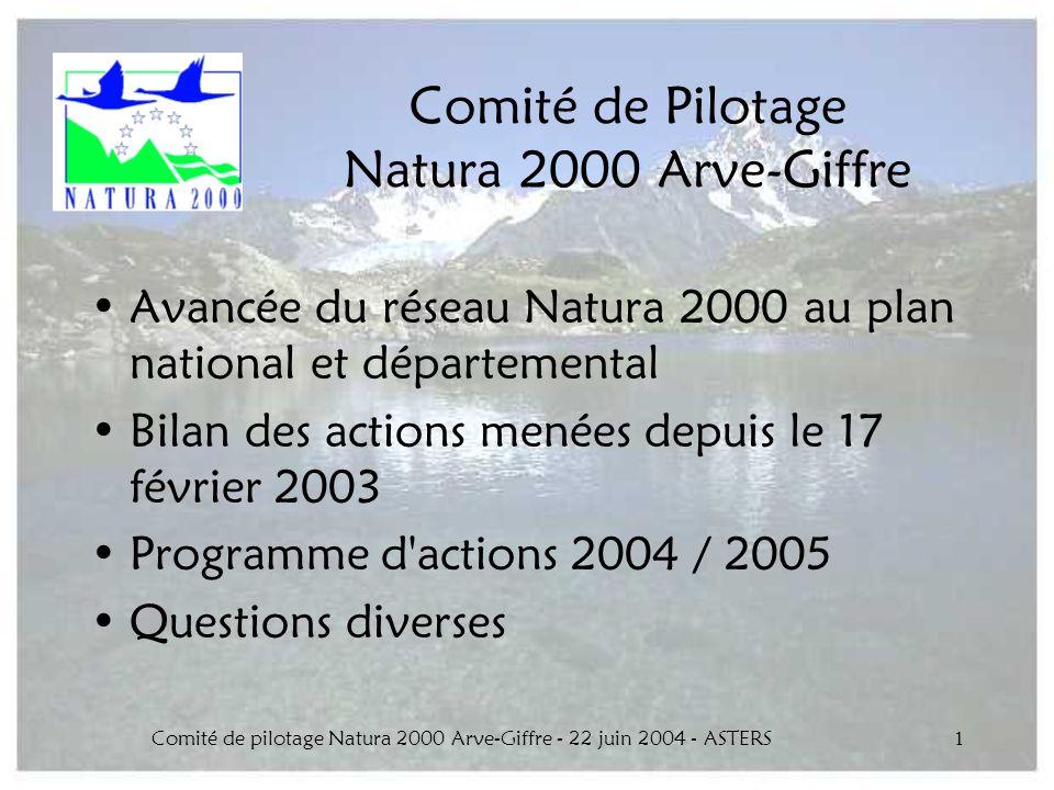 Comité de pilotage Natura 2000 Arve-Giffre - 22 juin 2004 - ASTERS1 Comité de Pilotage Natura 2000 Arve-Giffre Avancée du réseau Natura 2000 au plan n